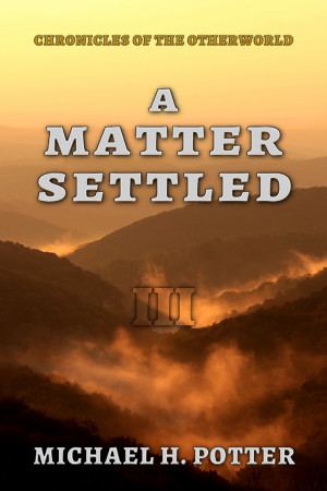 Release: A Matter Settled (Chronicles of the Otherworld 3)