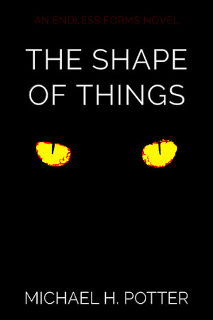 Amazon release: The Shape of Things (Endless Forms 1)