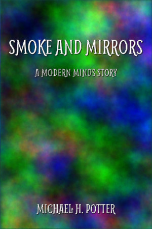 Release: Smoke and Mirrors (Modern Minds 3)