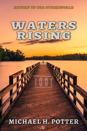 Release: Waters Rising (Return to the Otherworld 3)